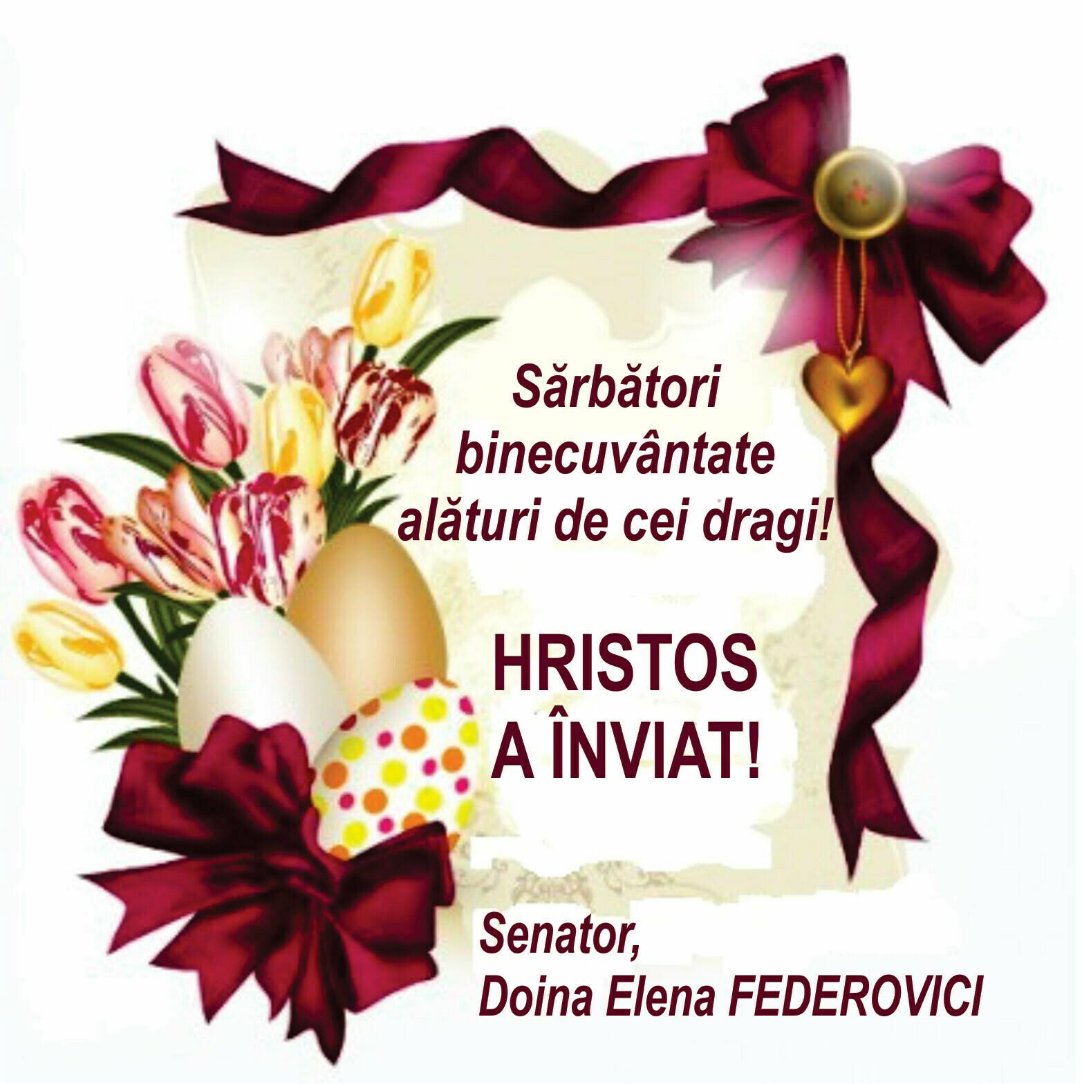 SENATOR Doina Federovici – Sfânta sărbătoare de Paşte la romano- catolici este un moment în care dragostea, pacea şi seninătatea se unesc în numele Domnului. Hristos a înviat!