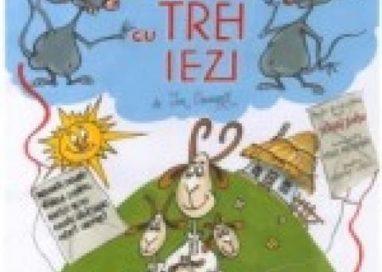 """EVENIMENT""""Capra cu trei iezi"""", duminică, la Teatrul Vasilache!"""