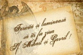 EVENIMENTZiua Sfinţilor Arhangheli Mihail şi Gavril. La mulţi ani pentru sărbătoriţi!