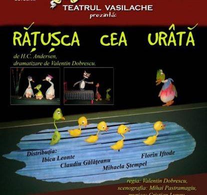 """EVENIMENTTeatrul pentru Copii şi Tineret """"Vasilache"""" vă invită duminică,  11 martie 2018,  să vizionați  spectacolul """"Răţuşca cea urâtă"""""""